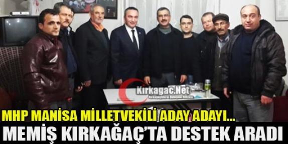 MHP'Lİ MEMİŞ KIRKAĞAÇ'TA DESTEK ARADI