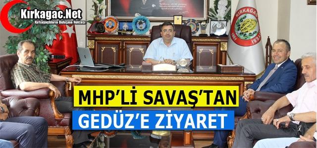 MHP'Lİ SAVAŞ'TAN GEDÜZ'E ZİYARET