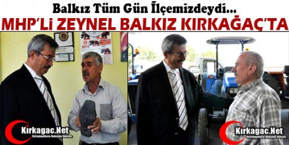 MHP'Lİ ZEYNEL BALKIZ KIRKAĞAÇ'TA