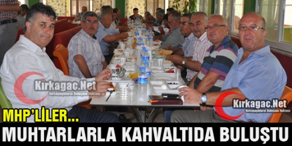 MHP'LİLER MUHTARLARLA KAHVALTIDA BULUŞTU(VİDEO)