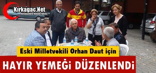 M.ORHAN DAUT İÇİN HAYIR YEMEĞİ DÜZENLENDİ