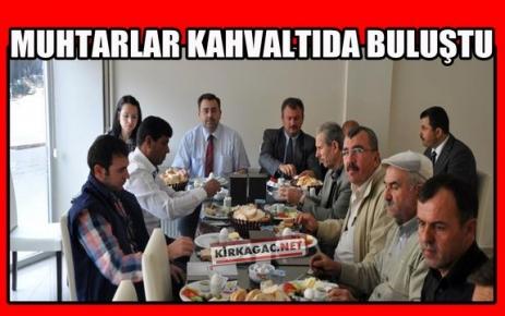MUHTARLAR KAHVALTIDA BULUŞTU
