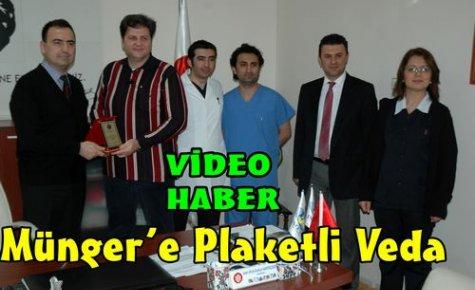 MÜNGER'E PLAKETLİ VEDA(VİDEO)