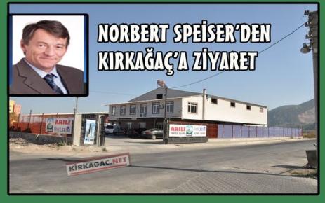 NORBERT SPEİSER'DEN KIRKAĞAÇ'A ZİYARET