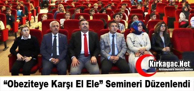 """'OBEZİTEYE KARŞI EL ELE"""" SEMİNERİ DÜZENLENDİ"""
