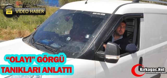 """'OLAYI"""" GÖRGÜ TANIKLARI ANLATTI(VİDEO)"""