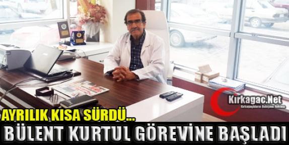 OP.DR.BÜLENT KURTUL GÖREVİNE BAŞLADI