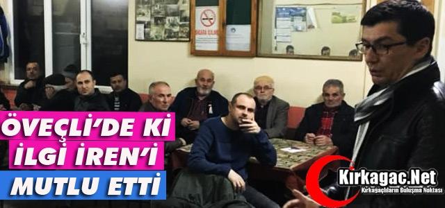 ÖVEÇLİ'DE GÖSTERİLEN İLGİ İREN'İ MUTLU ETTİ