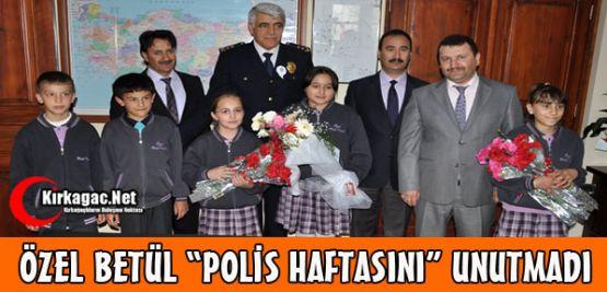 ÖZEL BETÜL 'POLİS HAFTASINI' UNUTMADI