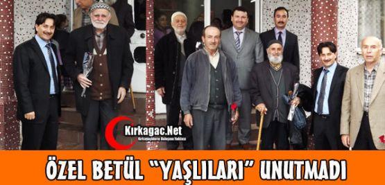 Özel Betül 'Yaşlıları' Unutmadı