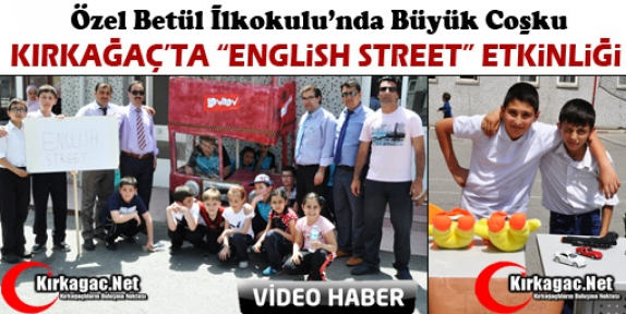 ÖZEL BETÜL'DEN 'ENGLİSH STREET' ETKİNLİĞİ(VİDEO)