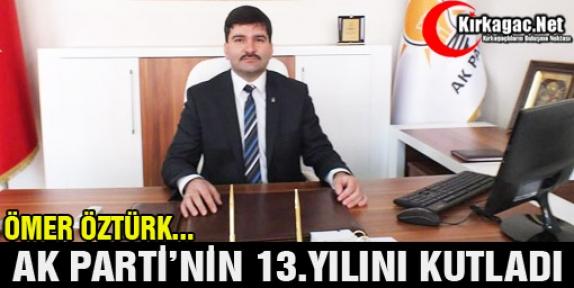 ÖZTÜRK AK PARTİ'NİN 13.YILINI KUTLADI