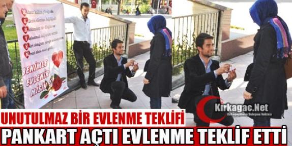 PANKART AÇTI, EVLENME TEKLİF ETTİ