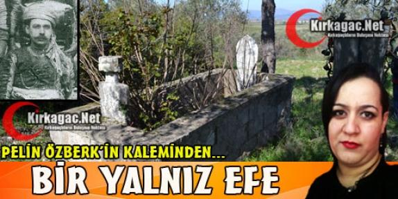 PELİN ÖZBERK 'BİR YALNIZ EFE'