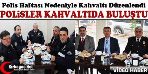 POLİSLER KIRKAĞAÇ'TA KAHVALTIDA BULUŞTU(VİDEO)