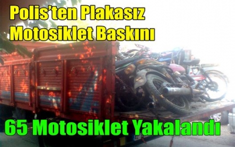 POLİS'TEN MOTOSİKLET BASKINI