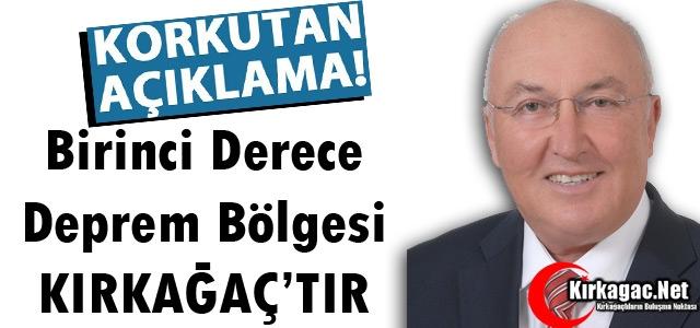 PROF.DR ERCAN '1.DEPREM BÖLGESİ KIRKAĞAÇ'TIR'