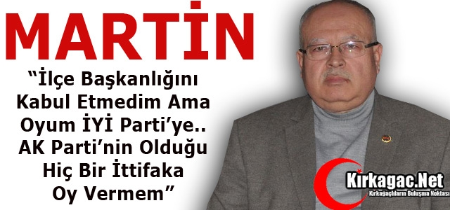 "RAMAZAN MARTİN 'OYUM İYİ PARTİ'YE"""