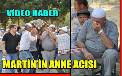 RAMAZAN MARTİN'İN ANNE ACISI(VİDEO)