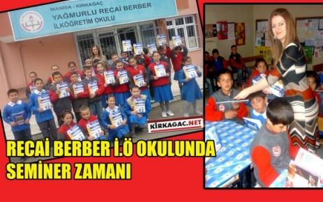 """RECAİ BERBER İ.Ö OKULUNDA 'SEMİNER"""" ZAMANI"""