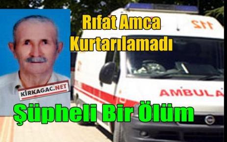 RIFAT AMCA KURTARILAMADI