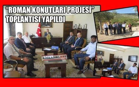 """'ROMAN KONUTLARI PROJESİ"""" TOPLANTISI YAPILDI"""