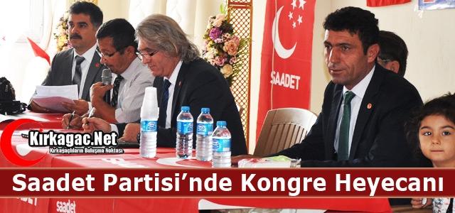 SAADET PARTİSİ'NDE KONGRE HEYECANI