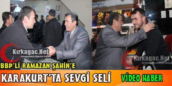 ŞAHİN'E KARAKURT'TA SEVGİ SELİ(VİDEO)
