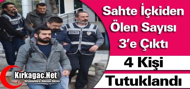 'SAHTE İÇKİ' OPERASYONU..4 KİŞİ TUTUKLANDI