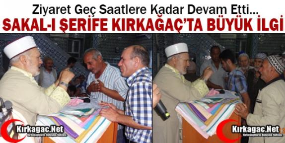SAKAL-I ŞERİFE KIRKAĞAÇ'TA YOĞUN İLGİ