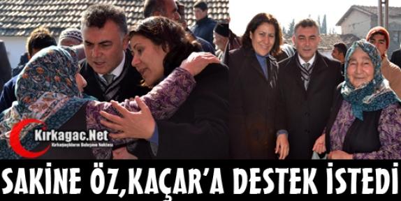 SAKİNE ÖZ, KAÇAR'A DESTEK İSTEDİ