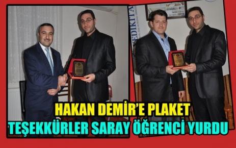 SARAY ÖĞRENCİ YURDU'NDAN HAKAN DEMİR'E PLAKET
