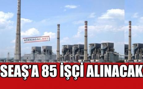 SEAŞ'A 85 İŞÇİ ALINACAK