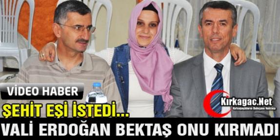 ŞEHİT EŞİ DAVET ETTİ VALİ BEKTAŞ KIRMADI(VİDEO)