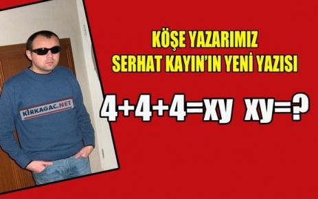 SERHAT KAYIN '4+4+4=xy xy=?'