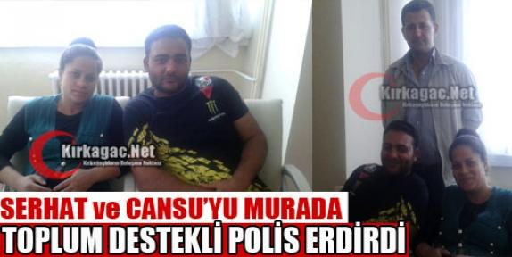 SERHAT ve CANSU'YU MURADA POLİS ERDİRDİ