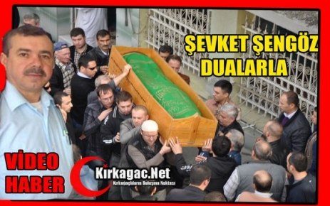 ŞEVKET ŞENGÖZ DUALARLA(VİDEO)