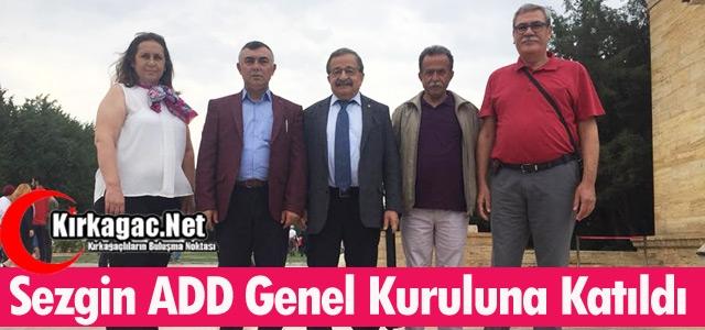 SEZGİN ADD GENEL KURULUNA KATILDI