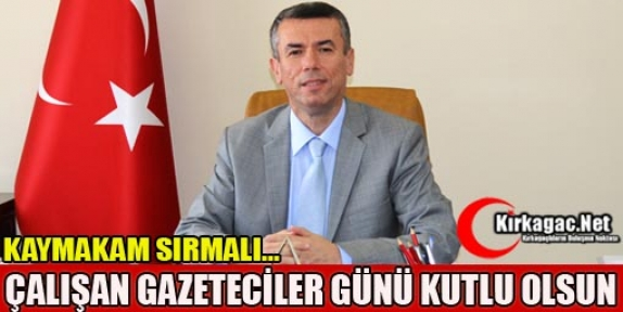 """SIRMALI 'GAZETECİLER GÜNÜ KUTLU OLSUN"""""""
