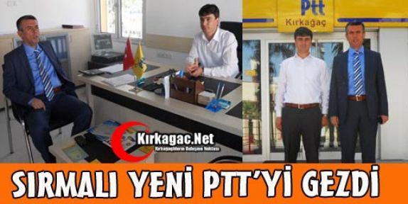 SIRMALI, YENİ PTT'Yİ GEZDİ