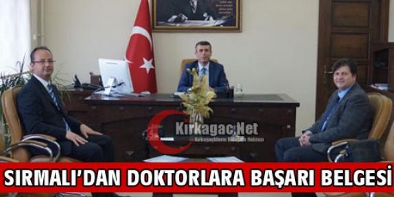 SIRMALI'DAN DOKTORLARA BAŞARI BELGESİ
