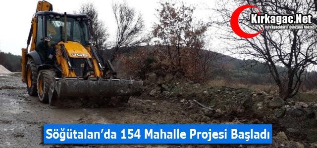 SÖĞÜTALAN'DA 154 MAHALLE PROJESİ BAŞLADI