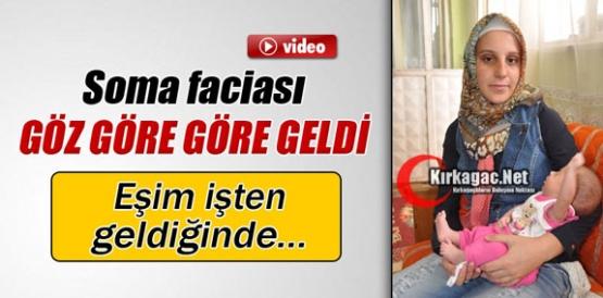 SOMA FACİASI GÖZ GÖRE GÖRE GELDİ İDDİASI(ÖZEL HABER-VİDEO)