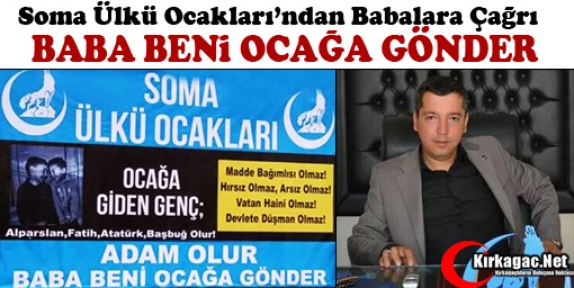 """SOMA ÜLKÜ OCAKLARI 'BABA BENİ OCAĞA GÖNDER"""""""