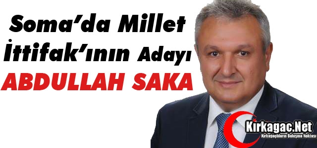 SOMA'DA MİLLET İTTİFAKININ ADAYI 'SAKA'