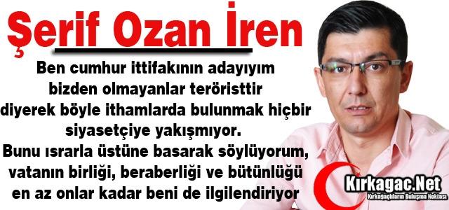 Ş.OZAN İREN 'VATANIN BİRLİĞİ BERABERLİĞİ HERŞEYDEN ÖNEMLİ'