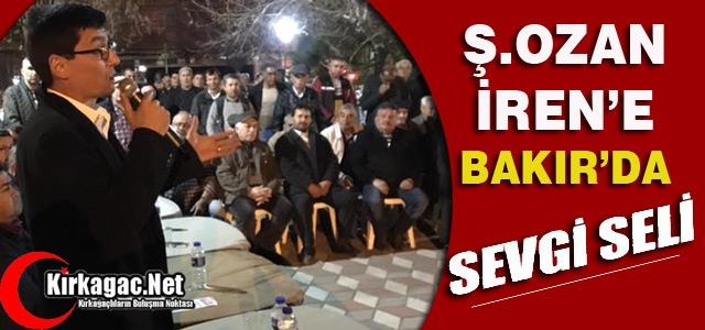 Ş.OZAN İREN'E BAKIR'DA SEVGİ SELİ