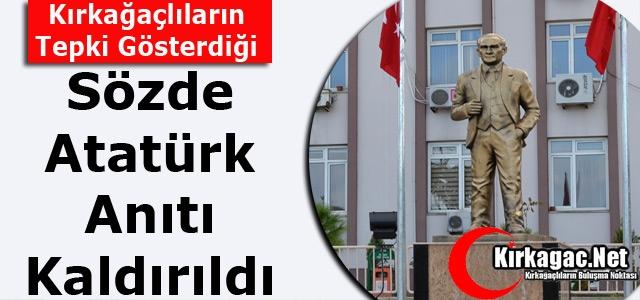 'SÖZDE' ATATÜRK ANITI KALDIRILDI