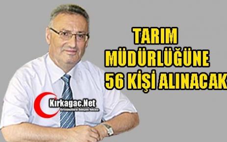 TARIM MÜDÜRLÜĞÜNE 56 KİŞİ ALINACAK