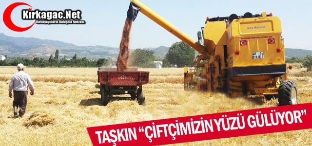 """TAŞKIN 'ÇİFTÇİMİZİN YÜZÜ GÜLÜYOR"""""""